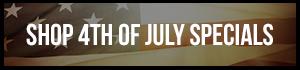 Shop 4th of July Specials