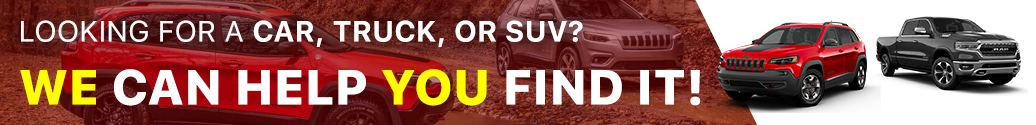 LOOKING FOR A CAR, TRUCK, OR SUV? WE CAN HELP YOU FIND IT!